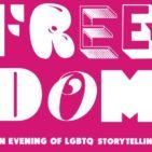Freedom: An Evening of LGBTQ Storytelling