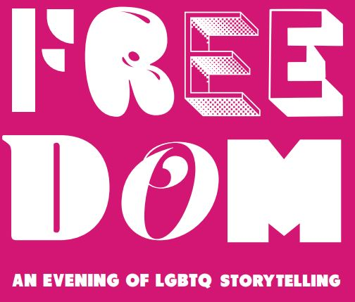 Freedom: An Evening of LGBTQ Storytelling